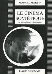 Le Cinema Sovietique De Khrouchtchev A Gorbatchev - Couverture - Format classique