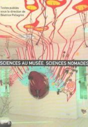 Sciences Au Musee Sciences Nomades - Couverture - Format classique