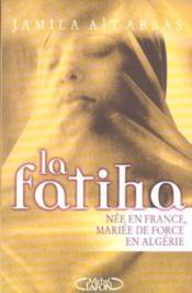 La fatiha nee en france, mariee en algerie - Couverture - Format classique