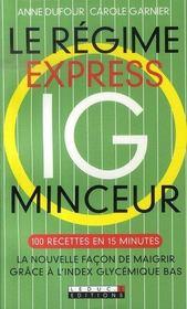 Le régime express ig minceur ; 100 recettes minceur en 15 minutes, la nouvelle façon de maigrir grâce à l'index glycémique bas - Intérieur - Format classique