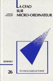 La cfao sur microordinateur technologies de pointe 26 - Couverture - Format classique