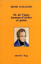 Monsieur de vigny ; homme d'ordre et poète - Intérieur - Format classique