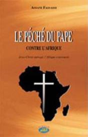 Le péché du Pape contre l'Afrique - Couverture - Format classique