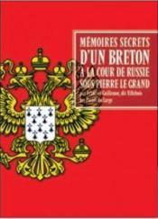 Mémoires secrets pour servir à l'histoire de la cour de russie sous pierre le grand et catherine ière - Couverture - Format classique