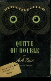 Quitte Ou Double. Collection Detective Club N° 25 - Couverture - Format classique
