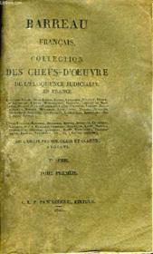 Barreau Français. Collection des Chefs d'Oeuvre de l'Eloquence Judiciaire en France. Ière Série, TOME Ier. - Couverture - Format classique