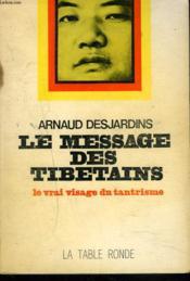 Le Message Des Tibetains. Le Vrai Visage Du Tantrisme. - Couverture - Format classique