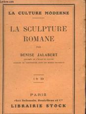 La Sculpture Romane - Couverture - Format classique