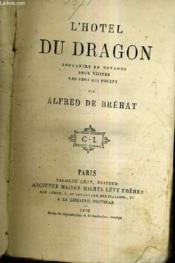 L'Hotel Du Dragon Souvenirs De Voyages Deux Visites Les Gens Qui Posent. - Couverture - Format classique