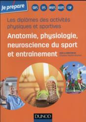 Je prépare les diplômes des activités physiques et sportives ; anatomie, physiologie de l'exercice sportif et entraînement - Couverture - Format classique