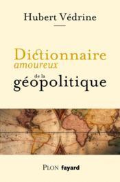 Dictionnaire amoureux de la géopolitique - Couverture - Format classique