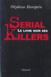 Le livre noir des serial killers - Intérieur - Format classique