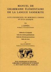 Manuel de grammaire élémentaire de la langue sanskrite ; exercices, morceaux choisis, lexique - Couverture - Format classique