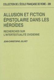 Allusion Et Fiction Epistolaire Dans Les Heroides Recherches Sur L'Intertextualite Ovidienne - Couverture - Format classique