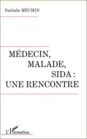 Médecin, malade, sida: une rencontre - Couverture - Format classique