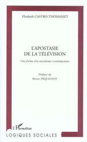 L'Apostasie De La Television ; Une Forme D'Iconoclasme Contemporain - Intérieur - Format classique