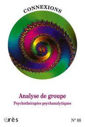 CONNEXIONS T.88 ; pratiques de l'analyse de groupe - Intérieur - Format classique