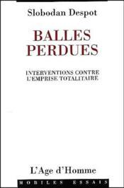 Balles perdues ; interventions contre l'emprise totalitaire - Couverture - Format classique