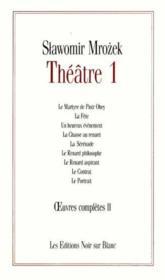 Théâtre t.1; le martyre de piotr ohey : la fête ; un heureux évènement ; la chasse au r - Couverture - Format classique