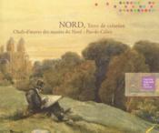 Nord, terre de création ; chefs-d'oeuvre des musées du Nord-Pas-de-Calais - Couverture - Format classique