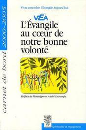 L'évangile au coeur de notre bonne volonté ; carnet de bord 2000/2005 - Couverture - Format classique