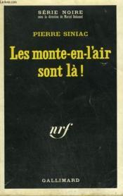 Les Monte-En-L'Air Sont La ! Collection : Serie Noire N° 1320 - Couverture - Format classique