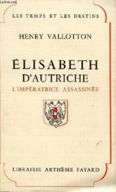 Elisabeth D'Autriche - L'Imperatrice Assassinee - Couverture - Format classique