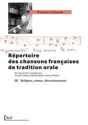 Répertoire des chansons françaises de tradition orale t.3 ; religion, crimes, divertissements - Intérieur - Format classique