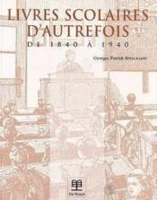 Livres Scolaires D'Autrefois 1840 -1940 - Couverture - Format classique
