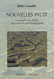 Nouvelles inuit ; un peuple trés ancien érige une société d'avant-garde - Couverture - Format classique