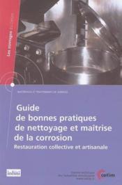 Guide de bonnes pratiques de nettoyage et maitrise de la corrosion restauration collective et artisanale - Couverture - Format classique