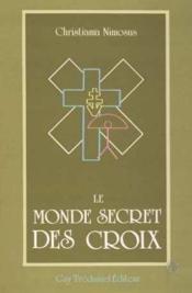 Monde secret des croix - Couverture - Format classique