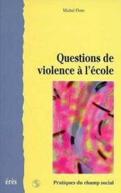 Questions De Violence A L'Ecole - Couverture - Format classique