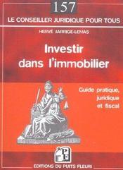 Investir Dans L'Immobilier. Guide Pratique, Juridique Et Fiscal - Intérieur - Format classique