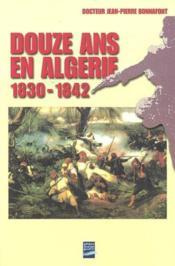 Douze ans en algerie 1830-1842 - Couverture - Format classique