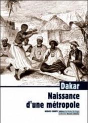 Dakar ; naissance d'une métropole - Couverture - Format classique