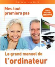 Le grand manuel de l'ordinateur ; pour Windows 7 (2e édition) - Couverture - Format classique