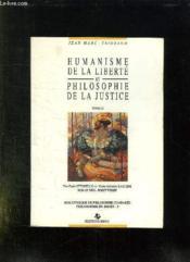 Humanisme De La Liberte Et Philosophie De La Justice. Tome 2. - Couverture - Format classique
