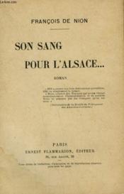 Son Sang Pour L'Alsace... . - Couverture - Format classique