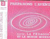 Preparons L'Avenir / Serie : La Pedagogie Et Le Monde Moderne - Couverture - Format classique