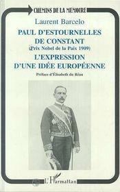 Paul D'Estournelles De Constant, L'Expression D'Une Idee Europeenne - Intérieur - Format classique