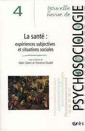 Nouvelle revue de psychosociologie T.4 ; la sante: expériences subjectives et situations sociales - Intérieur - Format classique