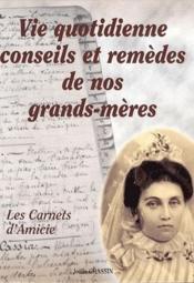 Vie Quotidienne Conseils Et Remedes De Nos Grands-Meres - Couverture - Format classique