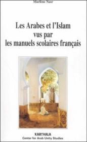Arabes et l'islam vus par les manuels scolaires francais - Couverture - Format classique