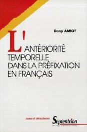 L'anteriorite temporelle dans la prefixation en francais - Couverture - Format classique