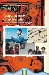 Voix Off T.7 ; Temps, Mémoire Et Représentation ; L'Avant-Scène Du Cinéma Espagnol - Intérieur - Format classique