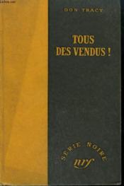 Tous Des Vendus ! ( Criss Cross). Collection : Serie Noire Sans Jaquette N° 14 - Couverture - Format classique
