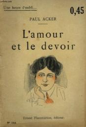 L'Amour Et Le Devoir. Collection : Une Heure D'Oubli N° 144 - Couverture - Format classique