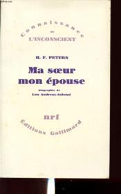 Ma Soeur Mon Epouse : Biographie De Lou Andreas-Salome - Couverture - Format classique