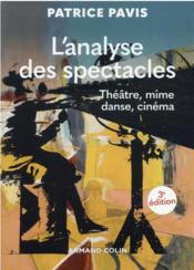 L'analyse des spectacles : théâtre, mime, danse, cinéma (3e édition) - Couverture - Format classique